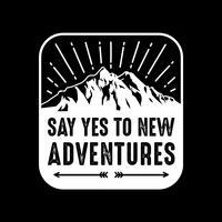 Abenteuer-Zitat und Sprichwort, gut für Druck vektor