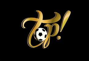 Topp. Text. Fotboll. Inspirerande skrivning. Seger. Sport. Golden.Vector.