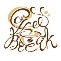 Logo design för en kaffepaus. Text. handgjord ritning.