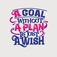 Inspirerande och motivations citat. Ett mål utan en plan är bara en önskan vektor