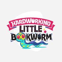 Fleißige kleine Bücherwurm-Phrase mit bunter Illustration. Zurück zu Schulzitat