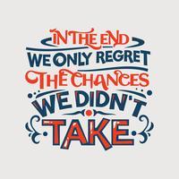 Inspirierend und Motivationszitat. Am Ende bedauern wir nur die Änderungen, die wir nicht übernommen haben