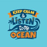 Behalten Sie Ruhe und hören Sie den Ozean-Satz. Sommer-Zitat vektor