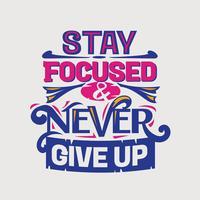 Inspirerande och motivations citat. Håll fokus och ge aldrig upp vektor