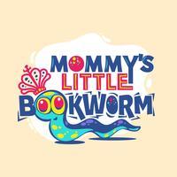 Mommys Little Bookworm-fras med färgstark illustration. Tillbaka till skolan citat