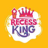 Recess King Phrase med färgstark illustration. Tillbaka till skolan citat