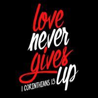 Liebe gibt niemals auf vektor