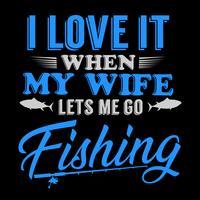 Ich liebe es, wenn meine Frau mich fischen lässt vektor