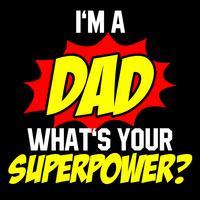 Jag är en pappa Vad är din supermakt vektor