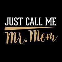 Ring bara till mr mamma vektor