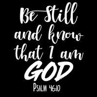 Var fortfarande och vet att jag är Gud vektor