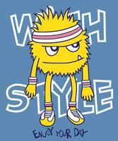 Genieße deinen Tag mit Style Monster vektor