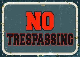 Ingen trespassing - retro metallskylt vektor