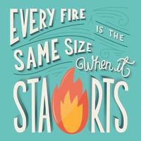 Jedes Feuer hat die gleiche Größe, wenn es mit der Typografie von Hand beschriftet wird vektor