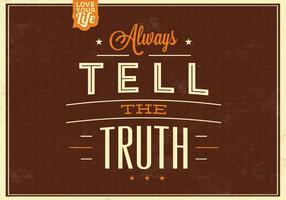 Always Tell the Truth Vector Background