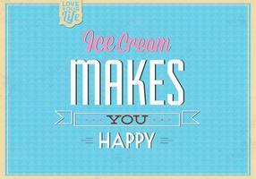 Eiscreme macht Sie glücklich Vektor Hintergrund