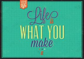 Life is What you Make It Vector Background