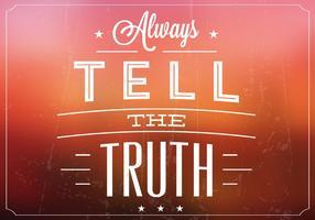 Blurry Sagen Sie der Wahrheit Vektor Hintergrund