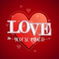 '' älskar dig så mycket '' typografi hjärta och pil bakgrund
