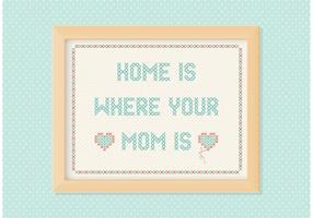 Fritt hem är där din mamma är broderivektor