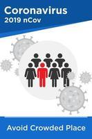 Vermeiden Sie überfüllte Orte, um Coronavirus zu verhindern