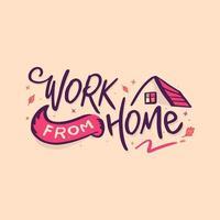 Arbeit von zu Hause aus Schriftzug mit Hausdach vektor