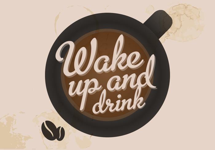 Réveillez-vous et buvez un vecteur de café