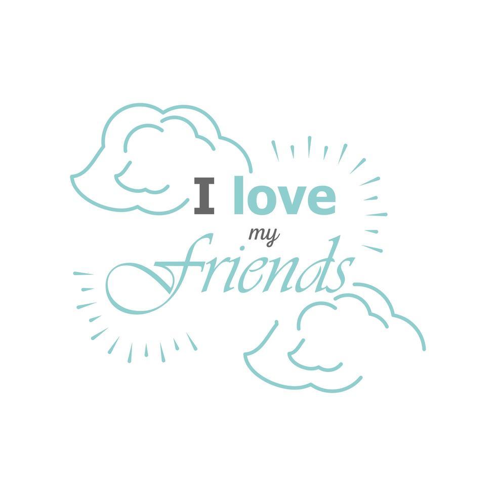 J'aime mes amis avec des nuages ?? style détaillé icône vector design