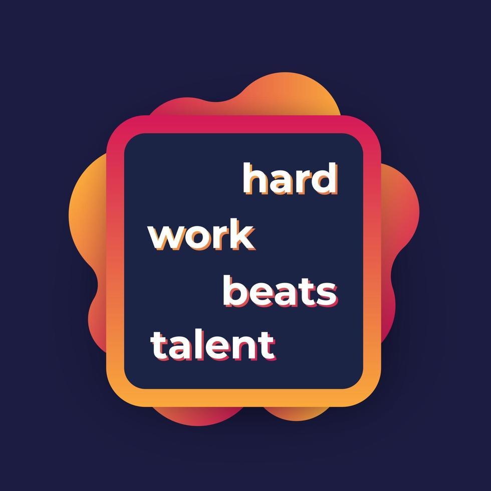 citation de motivation, le travail acharné bat le talent, affiche inspirante, vector.eps vecteur