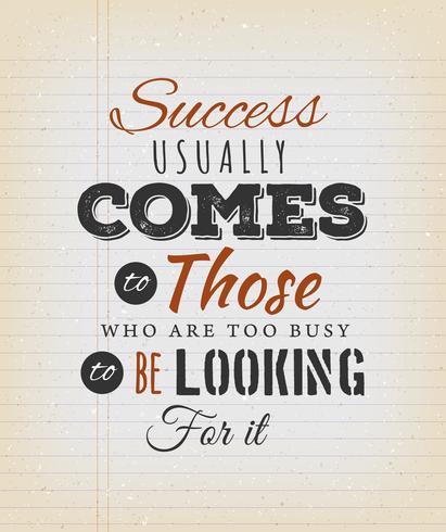 Le succès vient généralement de ceux qui sont trop occupés vecteur