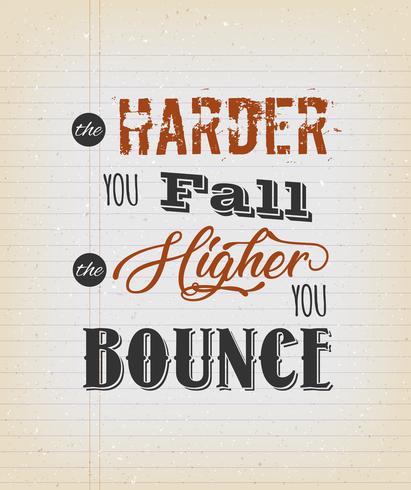 Le harde vous tombez le plus haut vous rebondissez vecteur