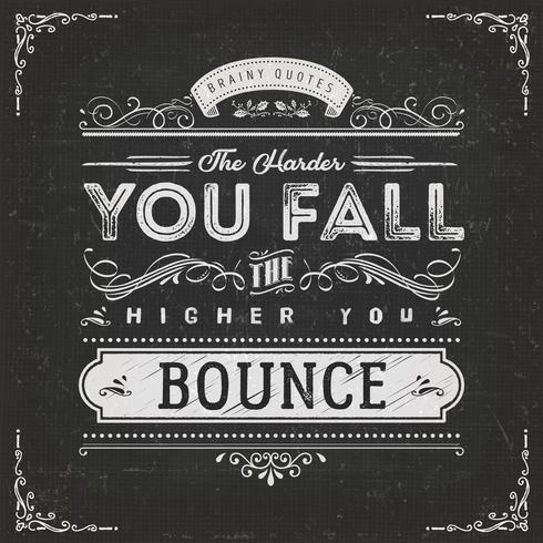 Plus vous tombez, plus vous rebondissez vecteur