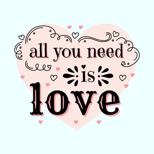 Tout ce dont vous avez besoin est amour vecteur