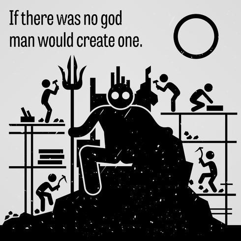 S'il n'y avait pas de Dieu, l'homme en créerait un. vecteur
