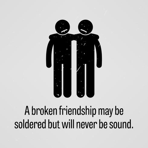 Une amitié brisée peut être soudée mais ne sera jamais saine. vecteur