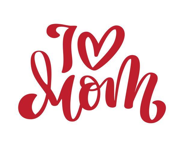J'aime maman. Textes manuscrits et coeur pour carte de voeux pour la bonne fête des mères. Isolé sur illustration vintage vector blanche