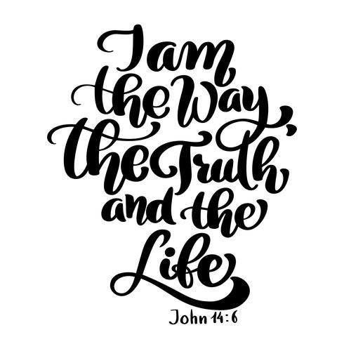 Lettrage à la main Je suis le chemin, la vérité et la vie, Jean 14 6. vecteur
