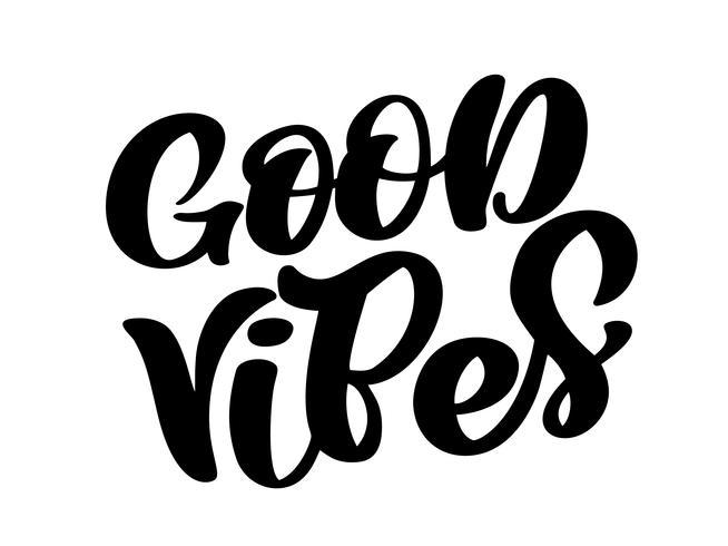 Good Vibes main lettrage carte de citation. Illustration de texte calligraphie vectorielle à la main avec des éléments décoratifs. Isolé sur blanc illustration vecteur
