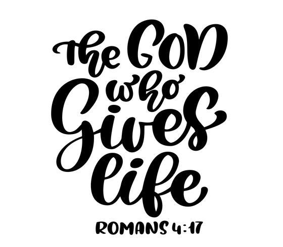 Lettrage à la main Le Dieu qui donne la vie, Romains 4:17. Fond biblique. Texte de la Bible Nouveau Testament. Vers chrétien, illustration vectorielle isolée sur fond blanc vecteur