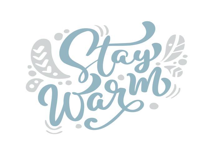Restez au chaud bleu calligraphie vintage Noël Noël lettrage texte vectoriel avec décor dessin scandinave hiver. Pour la conception artistique, style brochure dépliant, couverture de l'idée de bannière, dépliant, flyer, affiche