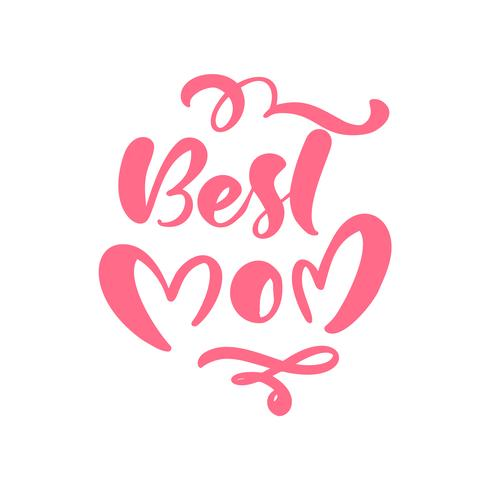 Meilleure maman, lettrage de texte de calligraphie de vecteur rose en forme de coeur.