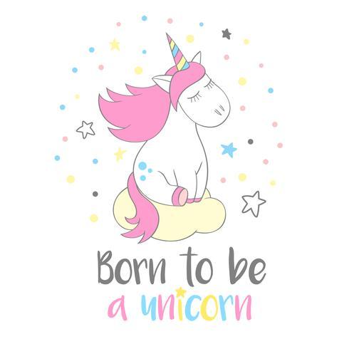 Licorne mignonne magique en style cartoon avec lettrage à la main Né pour être une licorne. Doodle Licorne rêvant sur une illustration vectorielle nuage pour cartes, affiches, impressions de t-shirt, design textile. vecteur