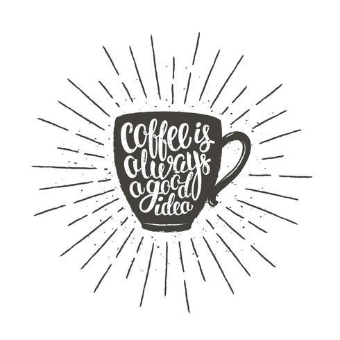 Silhouette de tasse à café avec lettrage Le café est toujours une bonne idée et les rayons de soleil vintage. Illustration vectorielle avec citation de café dessinée à la main pour affiche, impression de t-shirt, conception de menus. vecteur