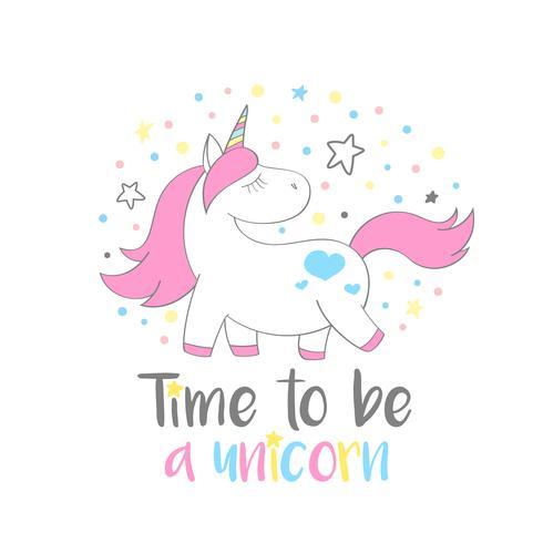 Licorne mignonne magique en style cartoon avec lettrage à la main Il est temps d'être une licorne. Illustration vectorielle Doodle Licorne pour cartes, affiches, impressions de t-shirt pour enfants, design textile. vecteur