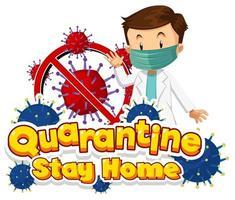 affiche de séjour de quarantaine à la maison avec un médecin de sexe masculin