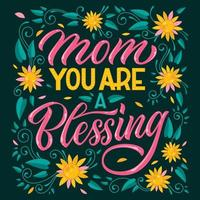 maman tu es une bénédiction typographie et fleurs vecteur