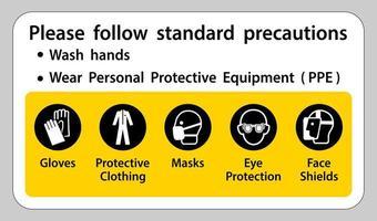veuillez suivre les précautions standard