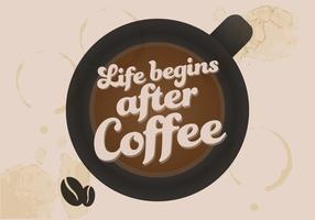 La vie commence après le vecteur de café