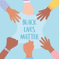 la vie des noirs compte et arrêter la campagne de sensibilisation au racisme