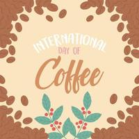 journée internationale du café. fond de lettrage, grains et branches